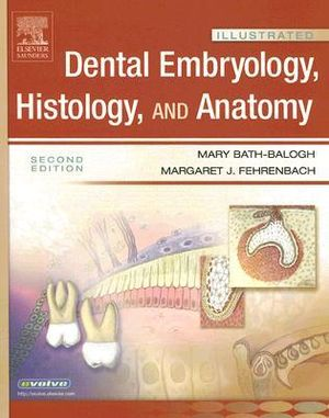 Cover of Illustrated dental embryology, histology, and anatomy