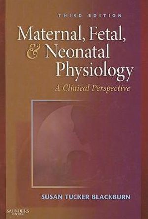 Cover of Maternal, Fetal, & Neonatal Physiology