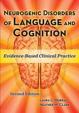 Cover of Neurogenic Disorders of Language and Cognition