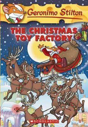 The Christmas Toy Factory : Geronimo Stilton : Book 27 - Geronimo Stilton