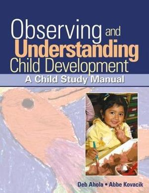 Cover of Observing and Understanding Child Development : A Child Study Manual