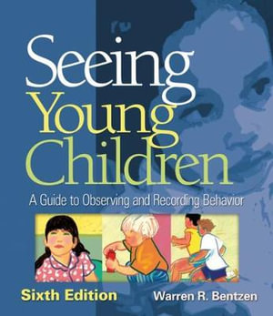 Cover of Seeing Young Children : A Guide to Observing and Recording Behavior