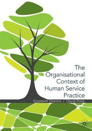 Cover of The Organisational Context of Human Service Practice