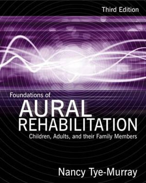 Cover of Foundations of Aural Rehabilitation: Children, Adults, and Their Family Members