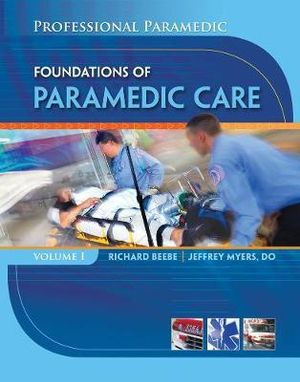 Cover of Professional Paramedic, Volume I: Foundations of Paramedic Care