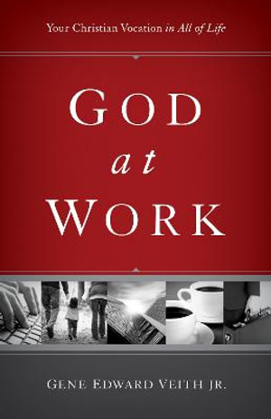 Cover of God at Work: Your Christian Vocation in All of Life