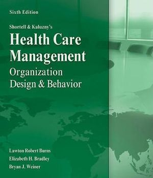 Cover of Shortell and Kaluzny's Healthcare Management: Organization Design and Behavior