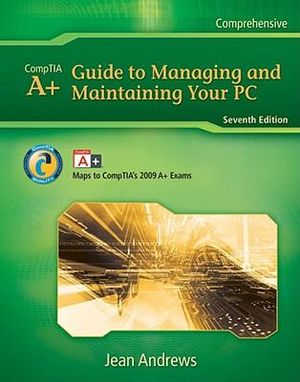 Cover of A+ Guide to Managing & Maintaining Your PC