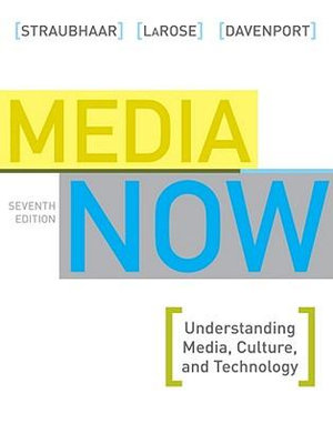 Cover of Media Now: Understanding Media, Culture, and Technology