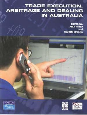 Cover of Trade Execution, Arbitrage and Dealing in Australia