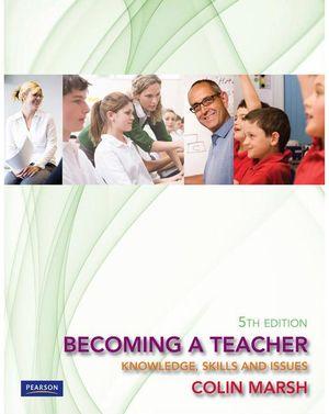 Cover of Becoming A Teacher: Knowledge, Skills and Issues