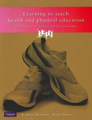 Cover of Learning to Teach Health and Physical Education:Student Tchr and Curric