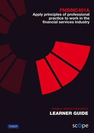 Cover of Apply Principles of Professional Practice to Work in the Financial Services Industry