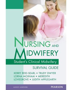 Cover of Nursing and Midwifery Student's Clinical Midwifery Survival Guide