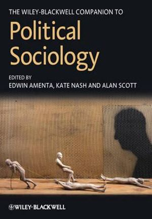 Cover of The Wiley-blackwell Companion to Political        Sociology
