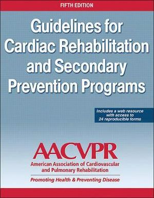 Cover of Guidelines for Cardia Rehabilitation and Secondary Prevention Programs-5th Edition (with Web Resource)