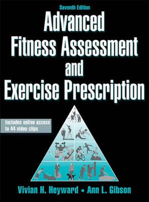 Cover of Advanced Fitness Assessment and Exercise Prescription 7th Edition