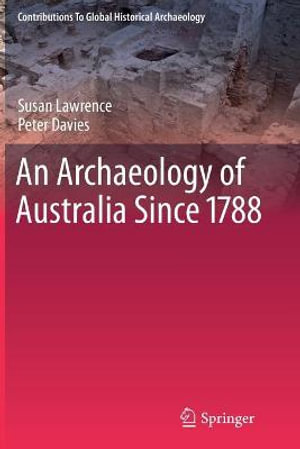 Cover of An Archaeology of Australia Since 1788