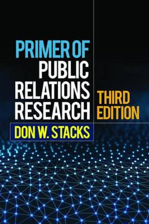 Primer of Public Relations Research : 3rd Edition - Don W. Stacks