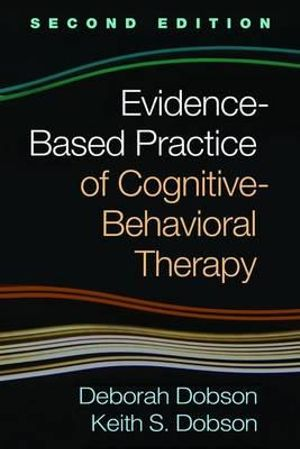 Cover of Evidence-Based Practice of Cognitive-Behavioral Therapy, Second Edition