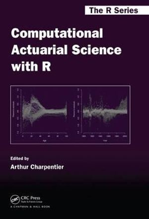 Cover of Computational Actuarial Science with R
