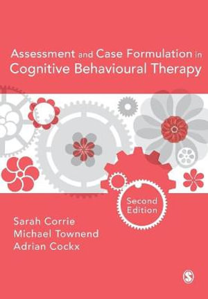 Cover of Assessment and Case Formulation in Cognitive Behavioural Therapy