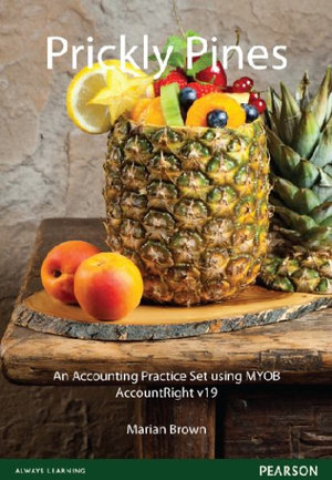 Cover of Prickly Pines, an Accounting Practice Set Using MYOB AccountRight V19   Source Book - see text
