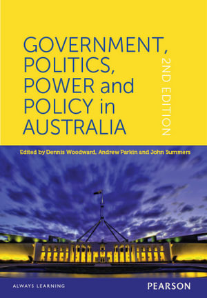 Cover of Government Politics, Power and Policy in Australia Custom Book          Source books, please see text: