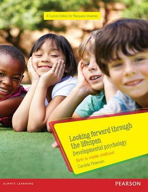 Cover of Looking Forward Through the Lifespan: Developmental Psychology (Custom Edition)