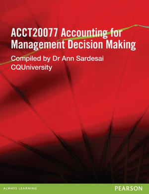 Cover of Accounting for Management Decision Making ACCT20077 (Custom Edition)