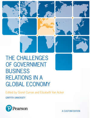 Cover of The Challenges of Government Business Relations in a Global Economy (Custom Edition)