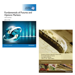 Cover of Value Pack Fundamentals of Futures & Options Markets Global Edition + Fundamentals of Future & Options Markets Student Solutions Manual Pearson New International Edition