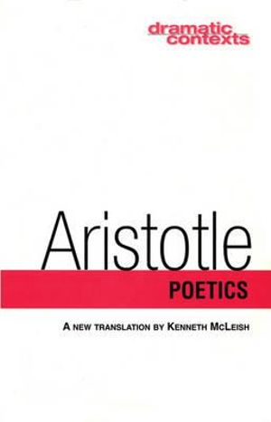 Poetics : Dramatic Contexts - Aristotle Aristotle