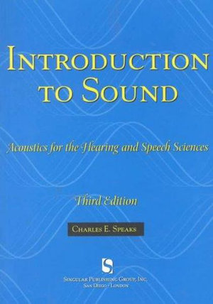 Cover of Introduction To Sound : Acoustics for the Hearing and Speech Sciences