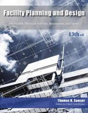 Cover of Facility Planning and Design for Health, Physical Activity, Recreation, and Sport