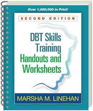 DBT Skills Training Handouts and Worksheets, Second Edition - Marsha M. Linehan