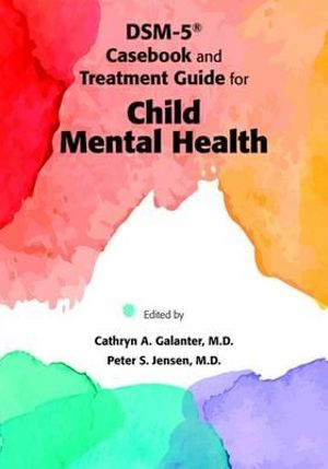 Cover of DSM-5® Casebook and Treatment Guide for Child Mental Health
