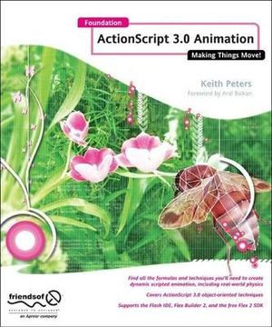 Foundation Actionscript 3 Animation :  Making Things Move! - Keith Peters