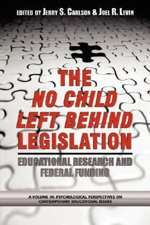 Scientifically Based Education Research and Federal Funding Agencies : The Case of the No Child Left Behind Legislation - Jerry Carlson