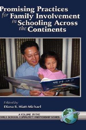 Promising Practices for Family Community Involvement Across the Continents : Family, School, Community, Partnership - Diana B. Hiatt-Michael