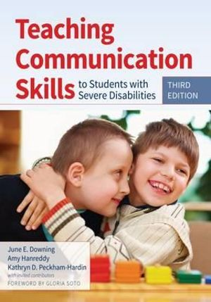 Cover of Teaching Communication Skills to Students with Severe Disabilities, Third Edition