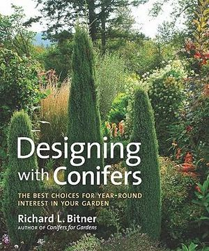 Designing with Conifers : The Best Choices for Year