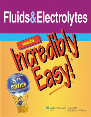 Cover of Fluids and Electrolytes Made Incredibly Easy