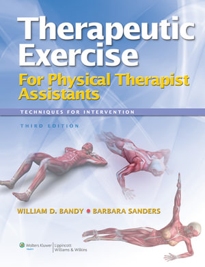 Therapeutic Exercise for Physical Therapy Assistants : Techniques for Intervention - Bandy