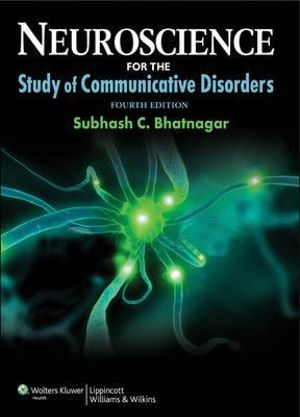 Cover of Neuroscience for the Study of Communicative Disorders