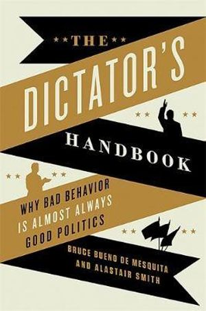Cover of The Dictator's Handbook