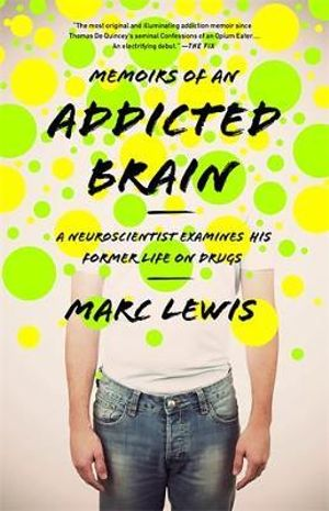 Cover of Memoirs of an Addicted Brain