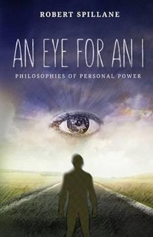 Cover of An Eye for an I: Living Philosophy