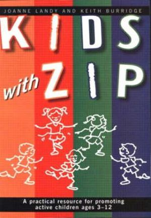 Cover of Kids With Zip:Prac Res Promot Actv Age 3-12