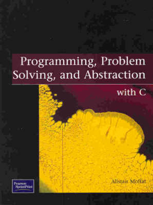 Cover of Programming, Problem Solving, and Abstraction with C